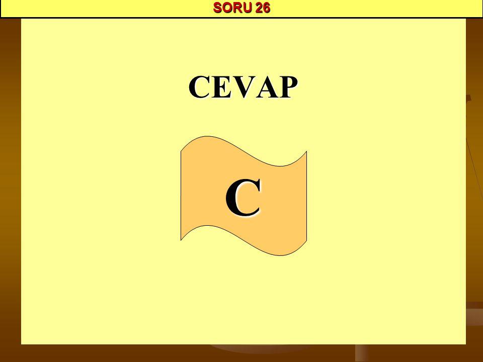 SORU 26 CEVAP C