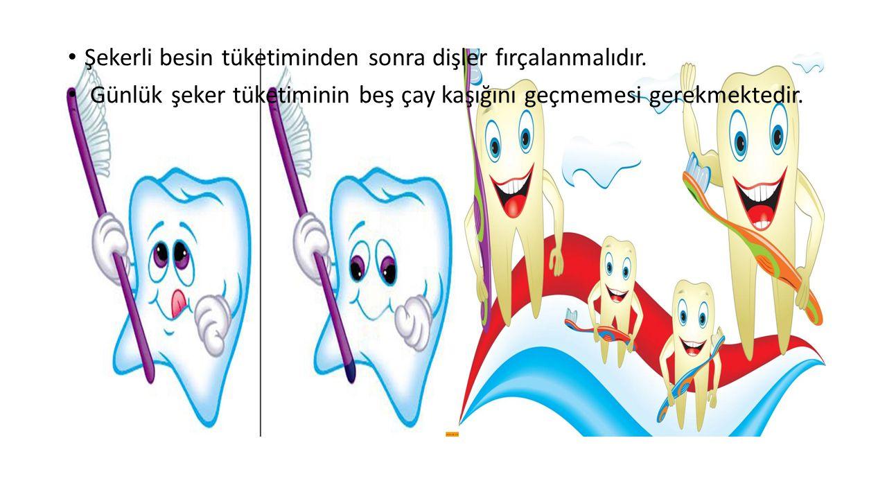 Şekerli besin tüketiminden sonra dişler fırçalanmalıdır.
