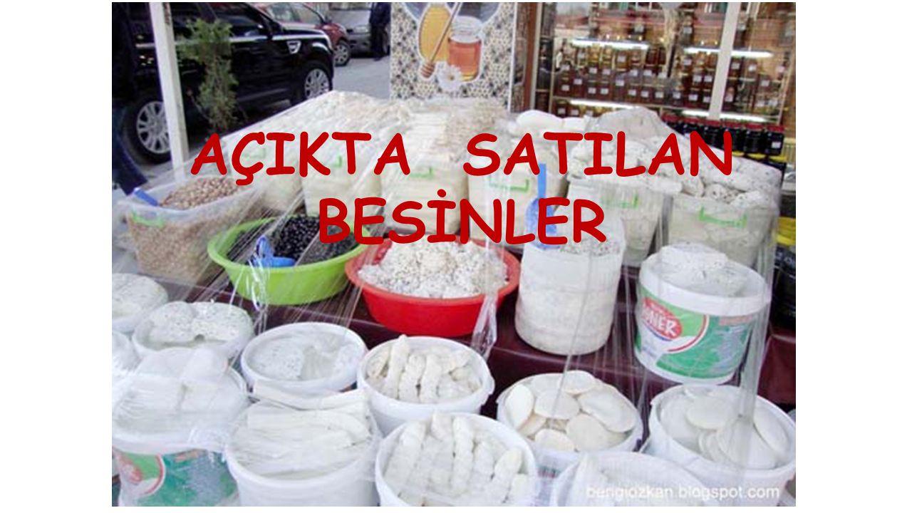 AÇIKTA SATILAN BESİNLER