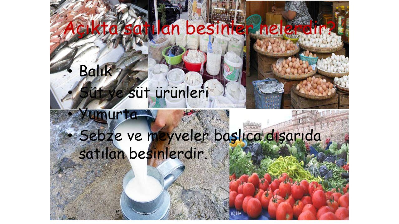 Açıkta satılan besinler nelerdir