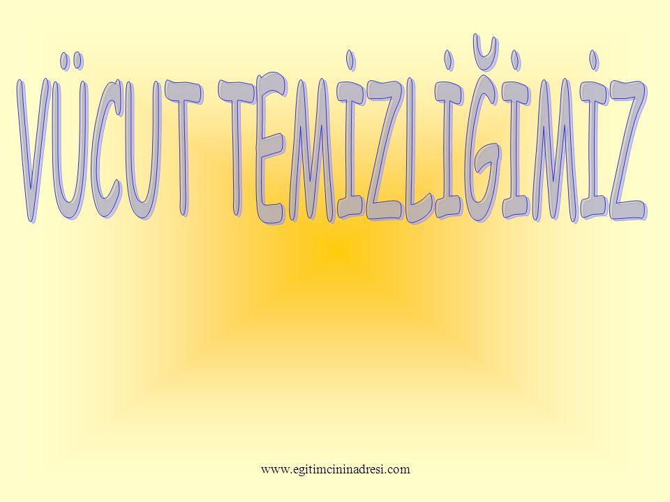 VÜCUT TEMİZLİĞİMİZ www.egitimcininadresi.com
