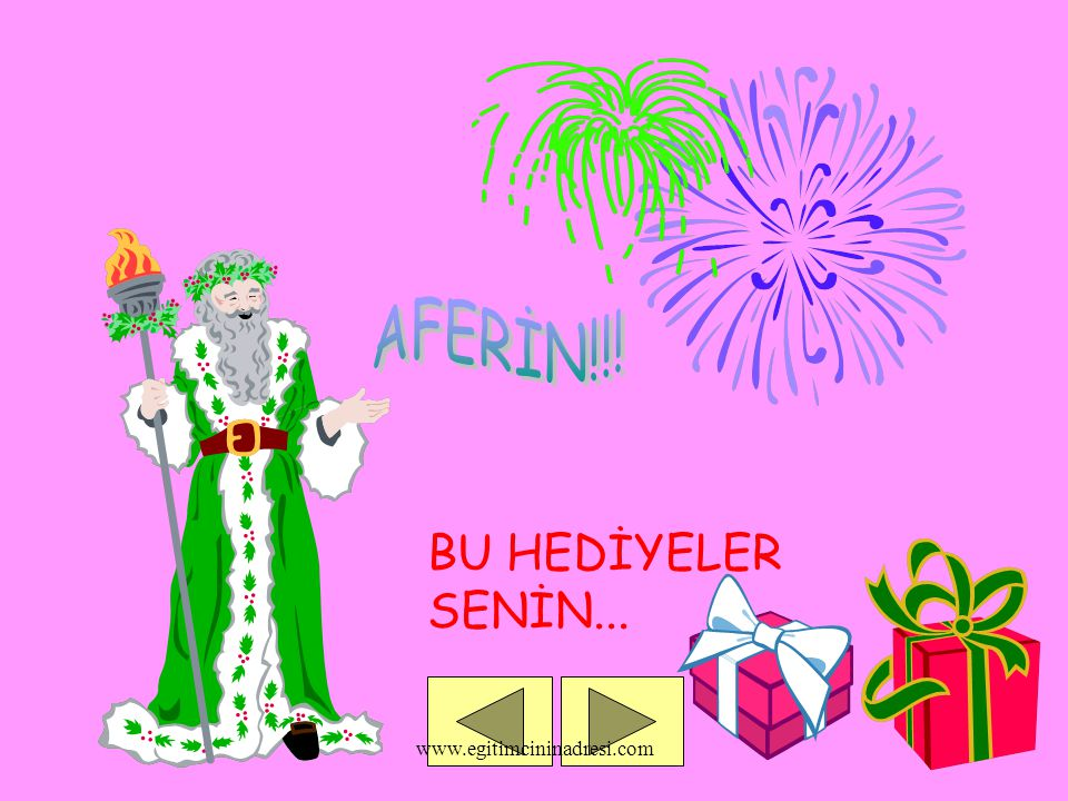 AFERİN!!! BU HEDİYELER SENİN... www.egitimcininadresi.com