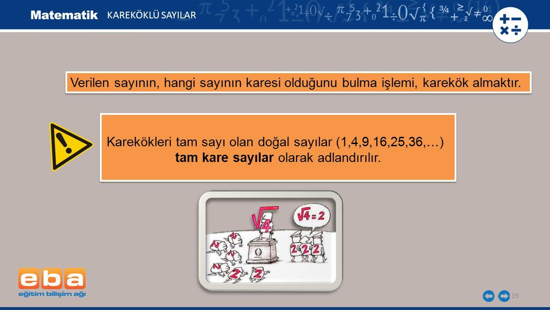 Karekökleri tam sayı olan doğal sayılar (1,4,9,16,25,36,…)