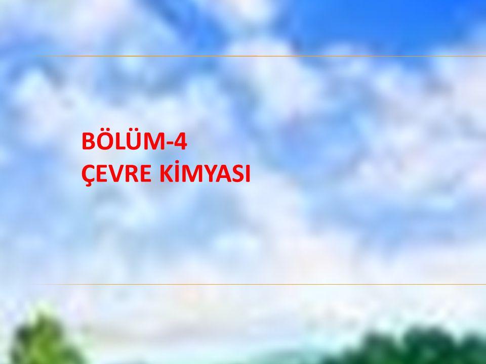 BÖLÜM-4 ÇEVRE KİMYASI