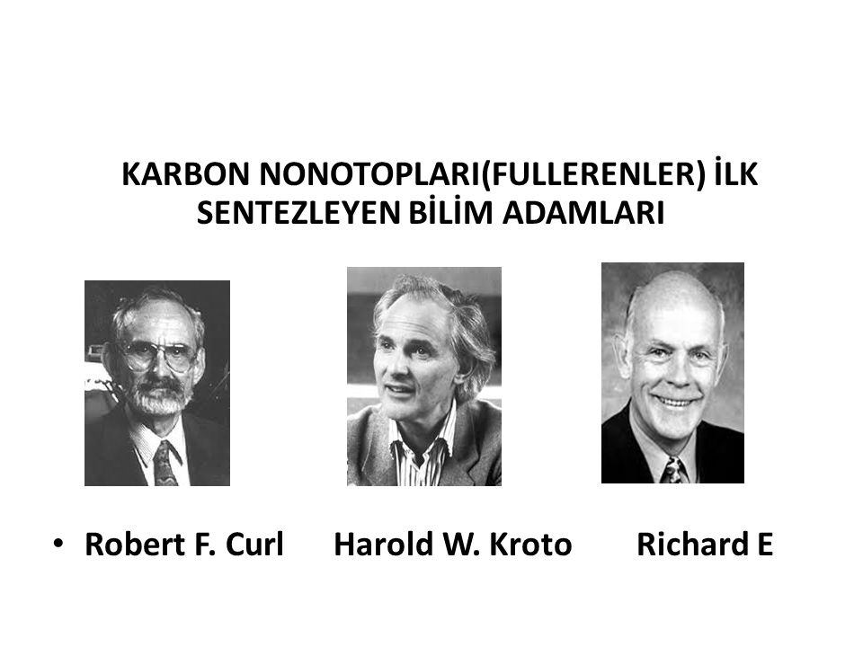 KARBON NONOTOPLARI(FULLERENLER) İLK SENTEZLEYEN BİLİM ADAMLARI