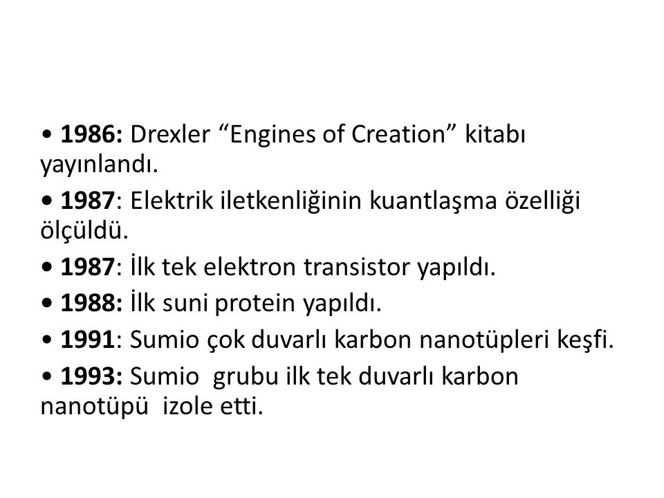 • 1986: Drexler Engines of Creation kitabı yayınlandı
