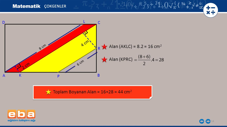 Toplam Boyanan Alan = 16+28 = 44 cm2