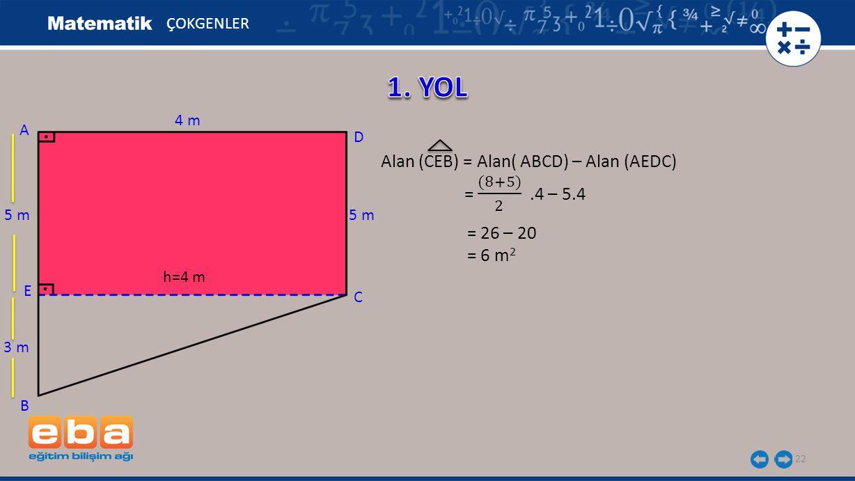 1. YOL Alan (CEB) = Alan( ABCD) – Alan (AEDC) = (8+5) 2 .4 – 5.4