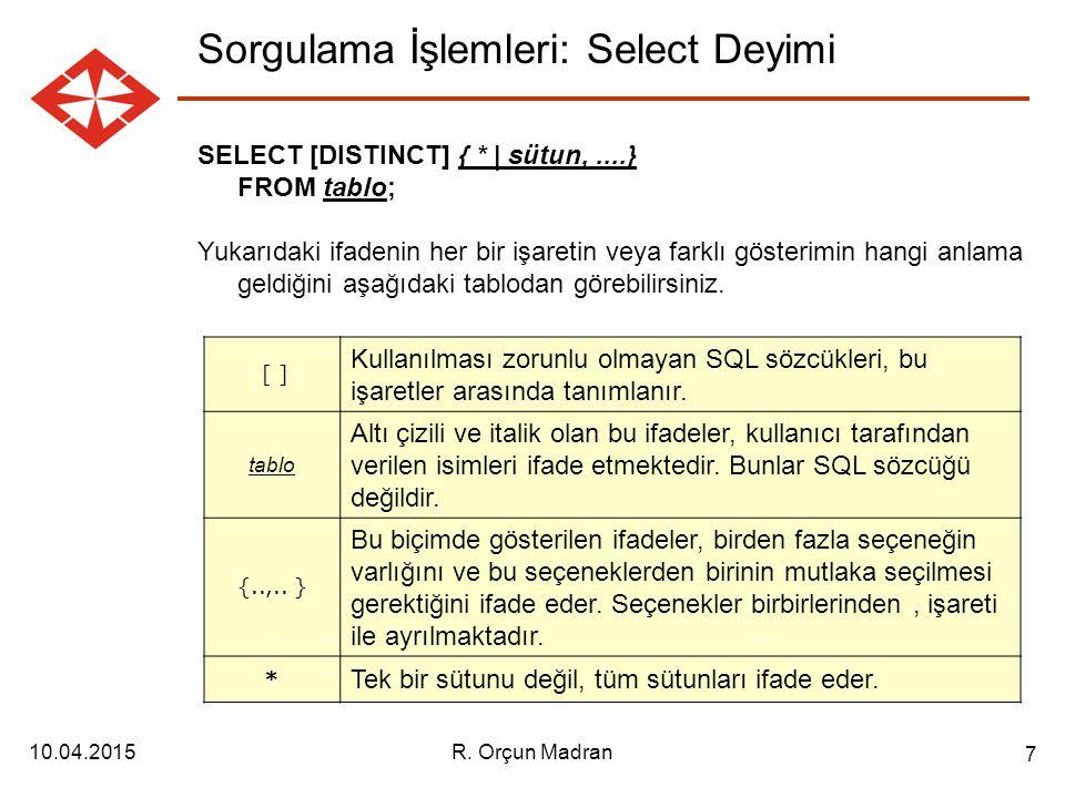 Sorgulama İşlemleri: Select Deyimi