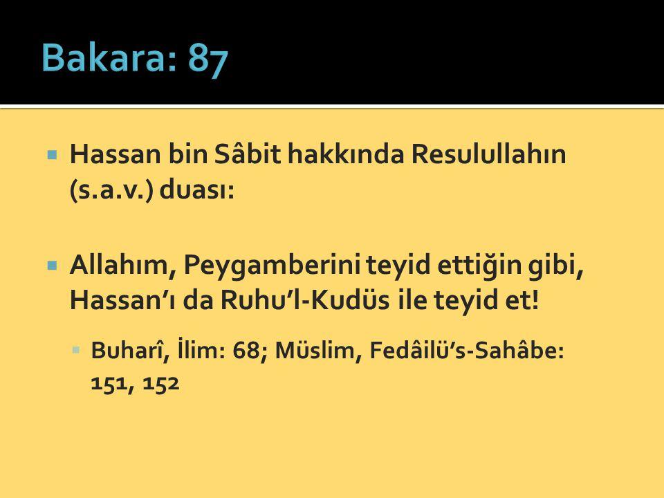 Bakara: 87 Hassan bin Sâbit hakkında Resulullahın (s.a.v.) duası:
