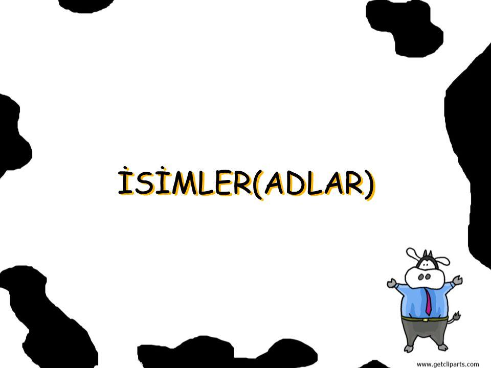 İSİMLER(ADLAR)