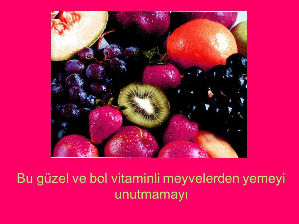 Bu güzel ve bol vitaminli meyvelerden yemeyi unutmamayı