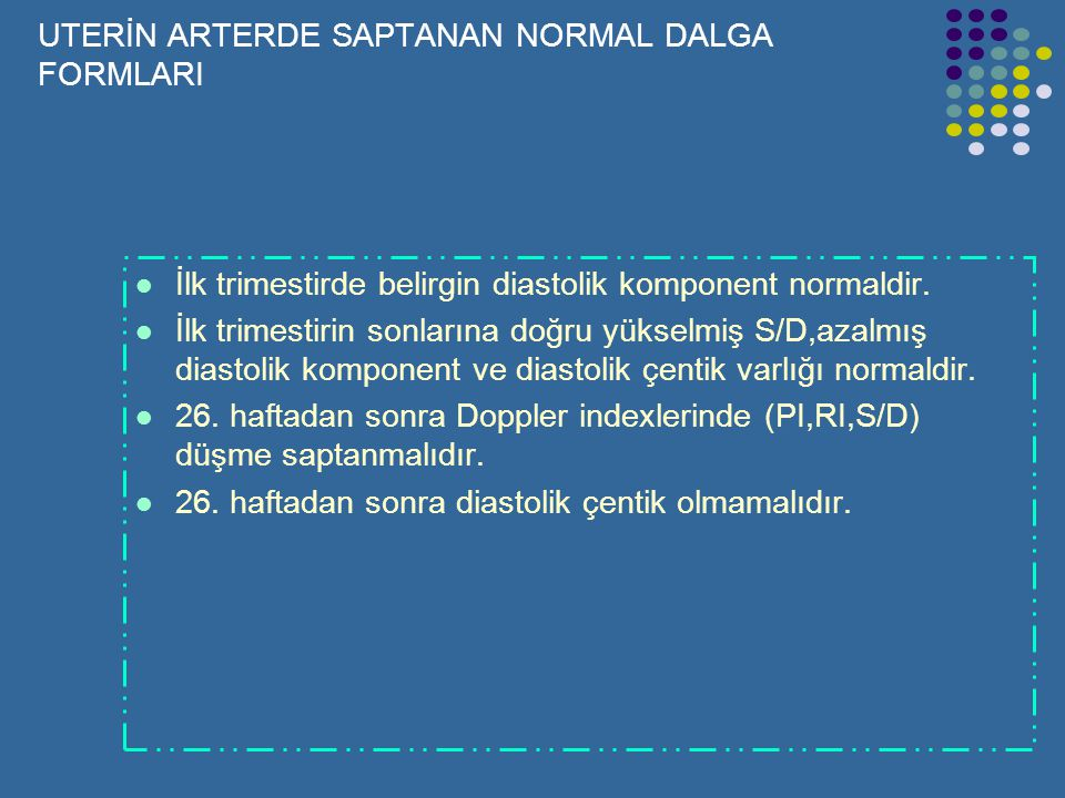 UTERİN ARTERDE SAPTANAN NORMAL DALGA FORMLARI