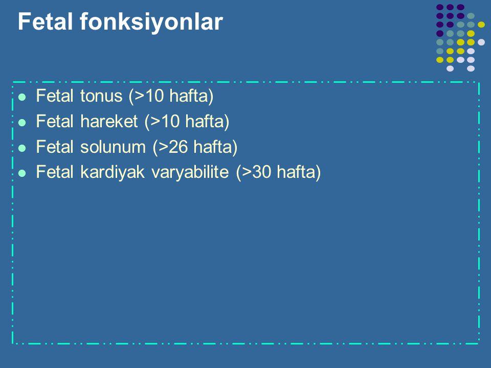 Fetal fonksiyonlar Fetal tonus (>10 hafta)