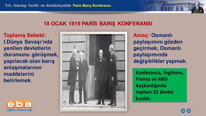18 OCAK 1919 PARİS BARIŞ KONFERANSI