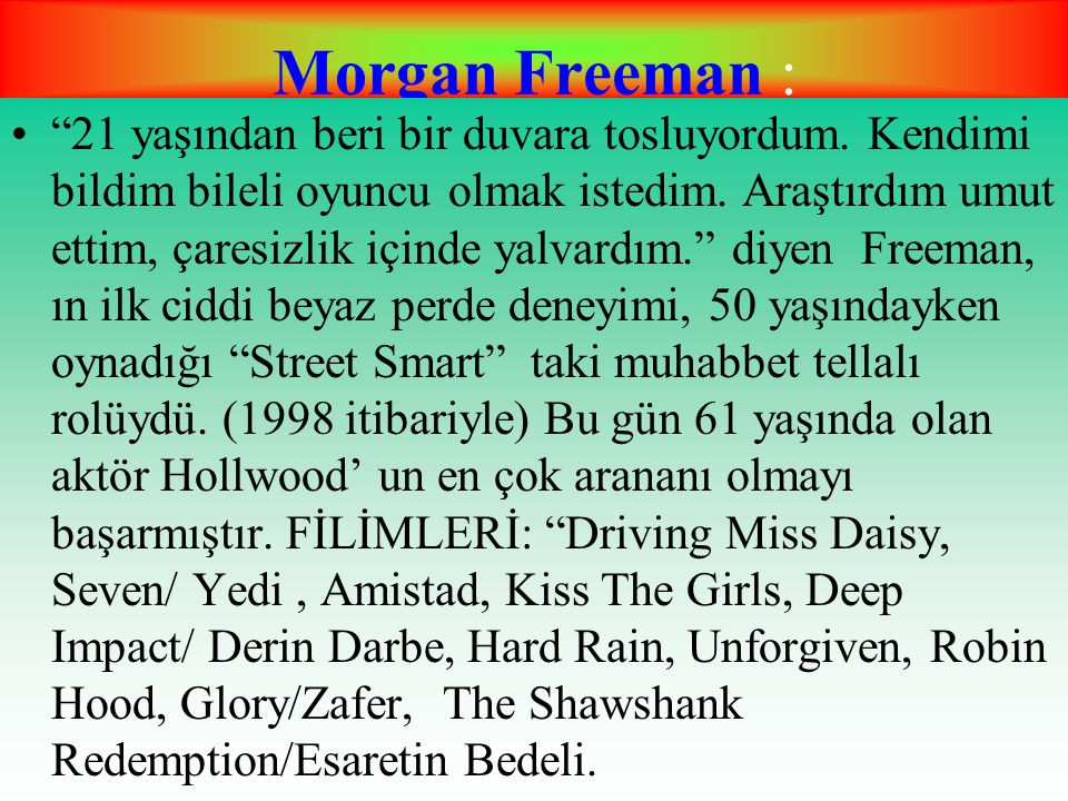 Morgan Freeman :