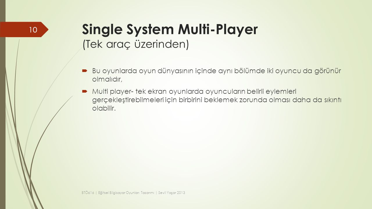 Single System Multi-Player (Tek araç üzerinden)