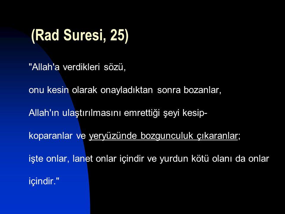 (Rad Suresi, 25) Allah a verdikleri sözü,