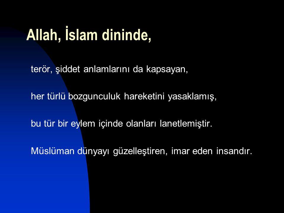 Allah, İslam dininde, terör, şiddet anlamlarını da kapsayan,