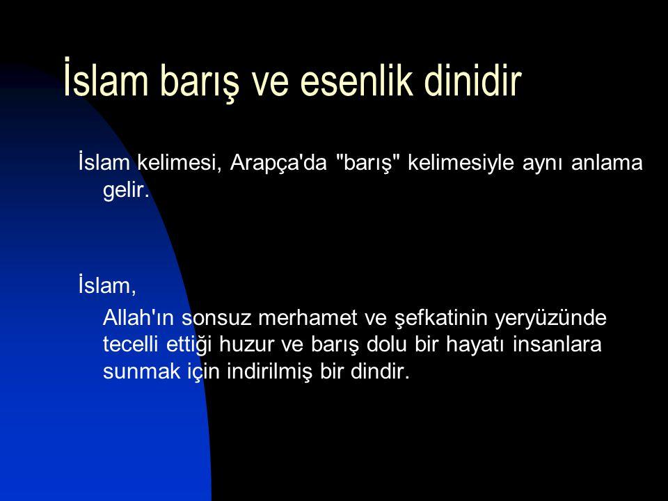 İslam barış ve esenlik dinidir