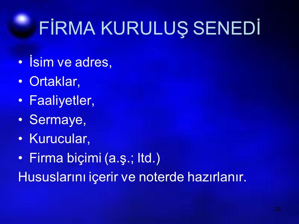 FİRMA KURULUŞ SENEDİ İsim ve adres, Ortaklar, Faaliyetler, Sermaye,