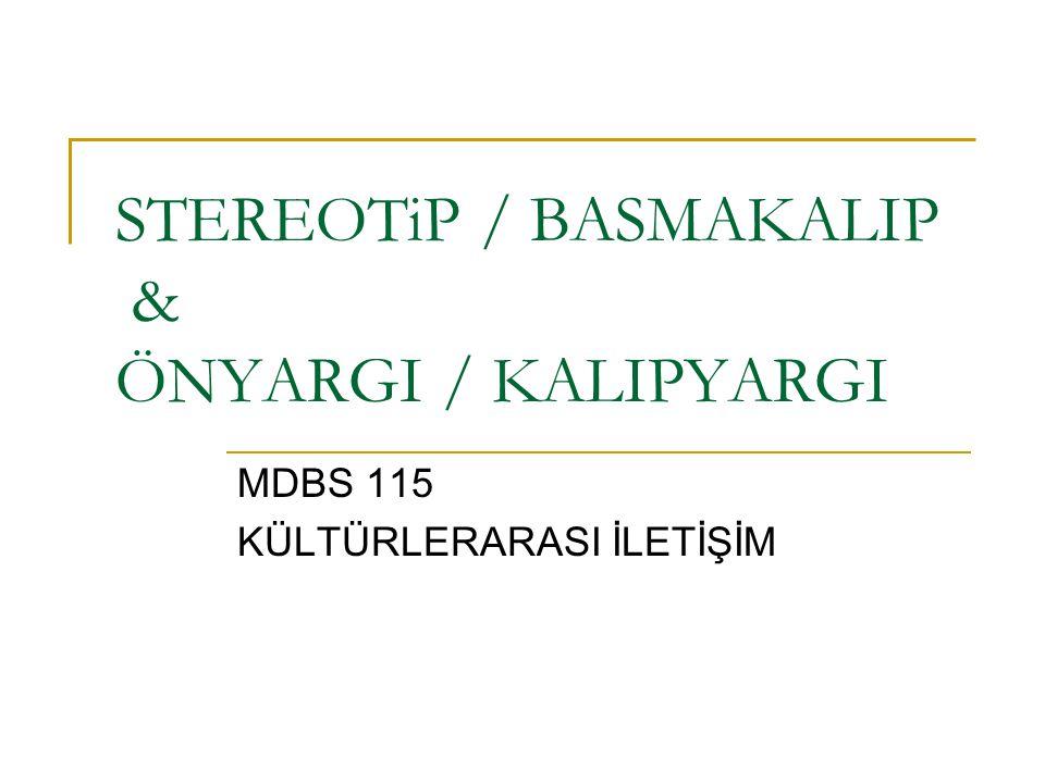 STEREOTiP / BASMAKALIP & ÖNYARGI / KALIPYARGI