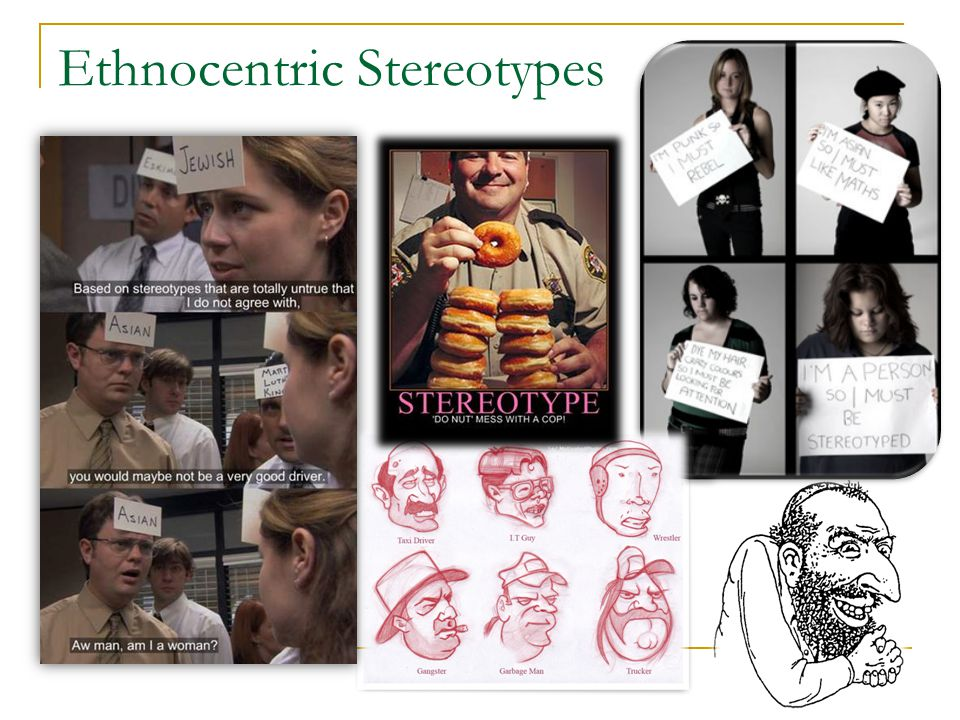 Ethnocentric Stereotypes