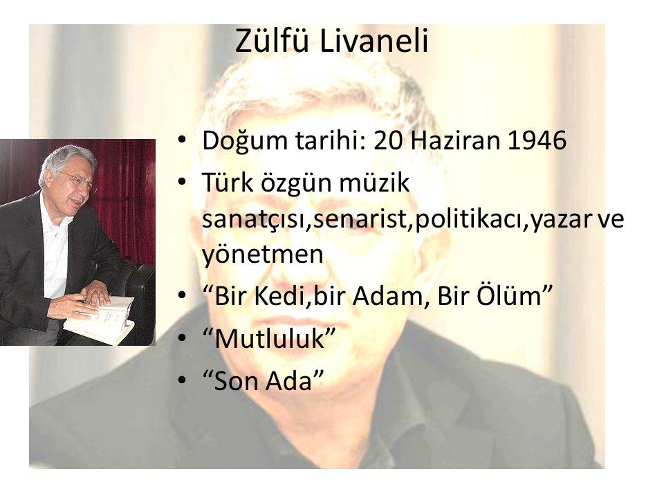 Zülfü Livaneli Doğum tarihi: 20 Haziran 1946