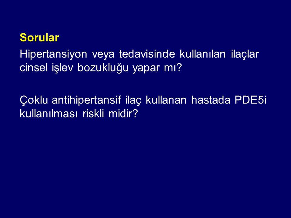 Sorular Hipertansiyon veya tedavisinde kullanılan ilaçlar cinsel işlev bozukluğu yapar mı