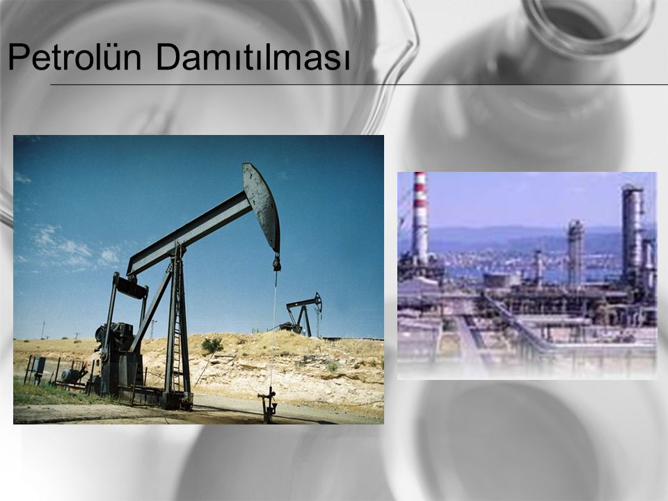 Petrolün Damıtılması