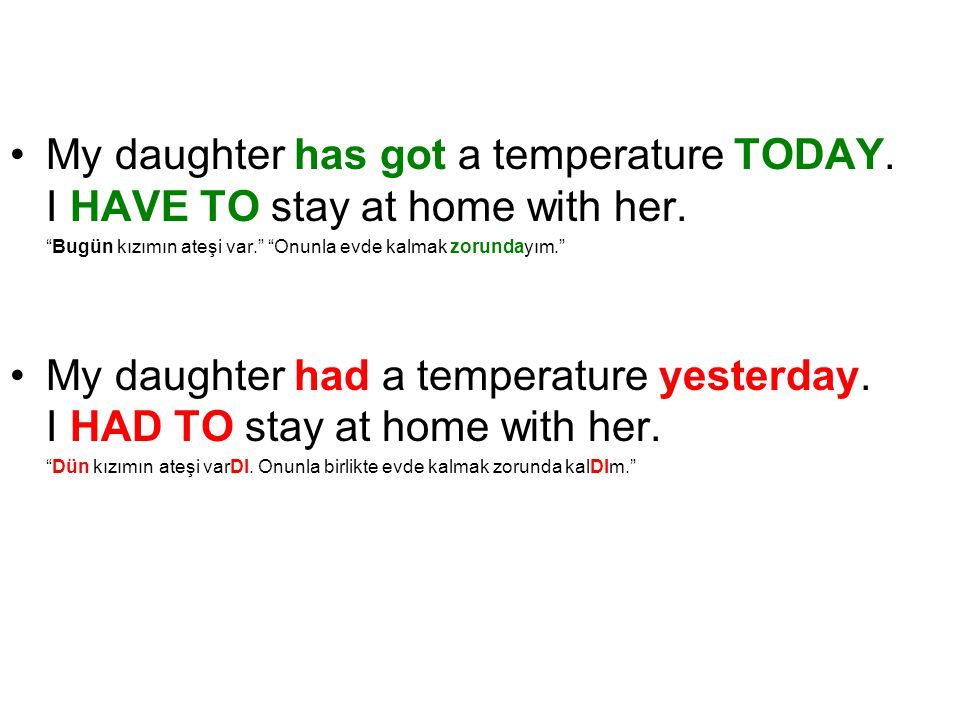 My daughter has got a temperature TODAY
