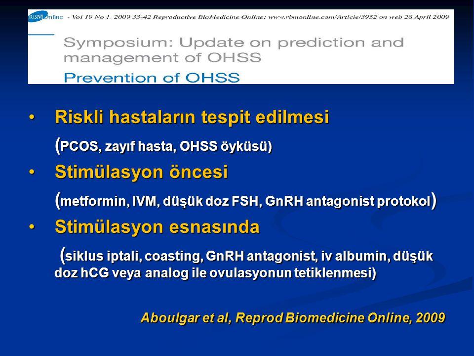 Riskli hastaların tespit edilmesi (PCOS, zayıf hasta, OHSS öyküsü)