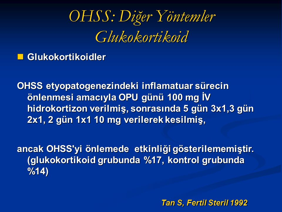 OHSS: Diğer Yöntemler Glukokortikoid