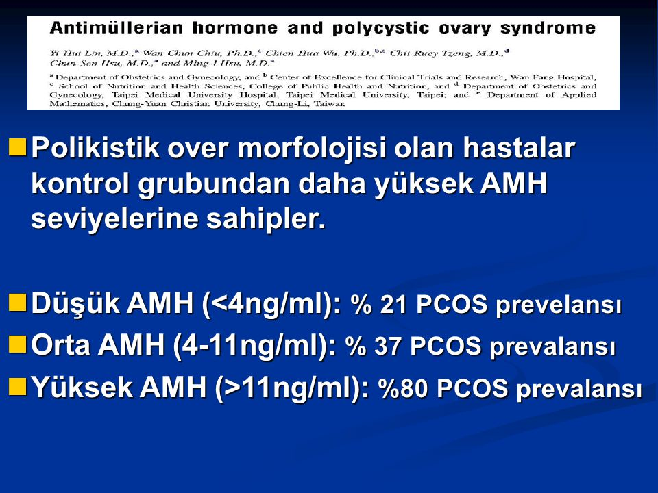 Düşük AMH (<4ng/ml): % 21 PCOS prevelansı