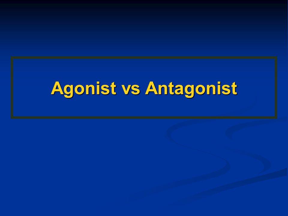 Agonist vs Antagonist 46 46 46 46