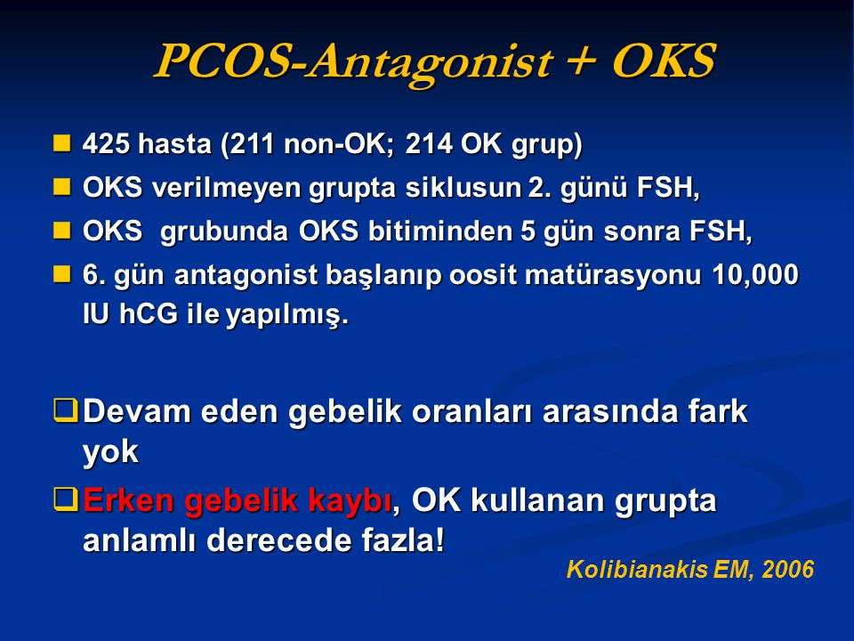 PCOS-Antagonist + OKS Devam eden gebelik oranları arasında fark yok