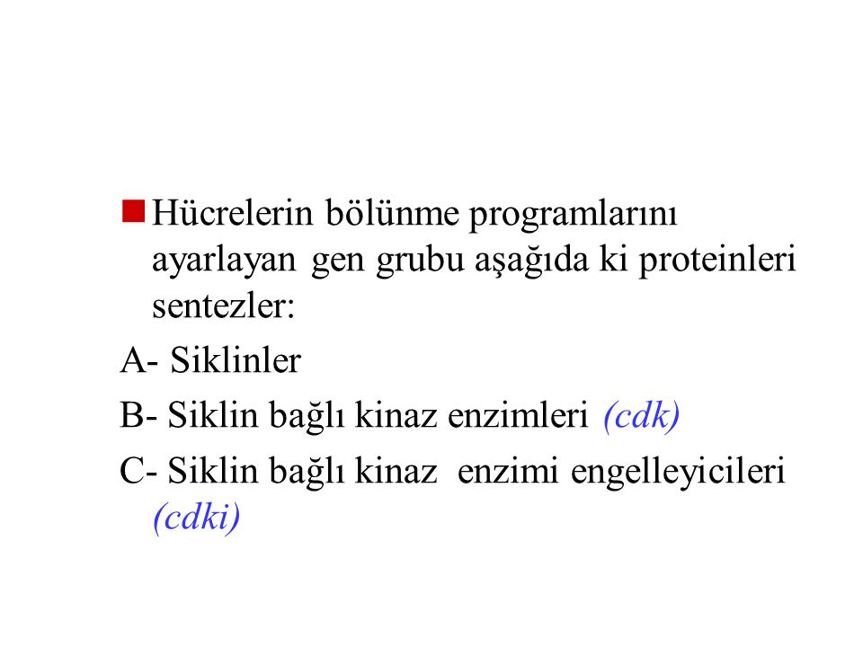 Hücrelerin bölünme programlarını ayarlayan gen grubu aşağıda ki proteinleri sentezler: