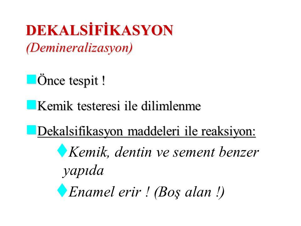 DEKALSİFİKASYON (Demineralizasyon)