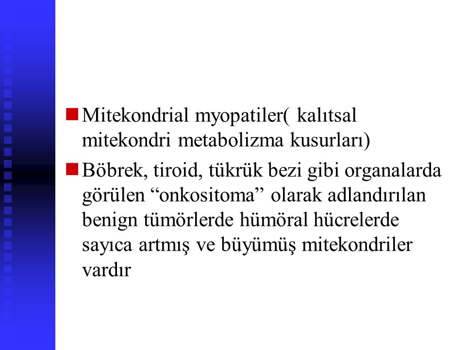 Mitekondrial myopatiler( kalıtsal mitekondri metabolizma kusurları)