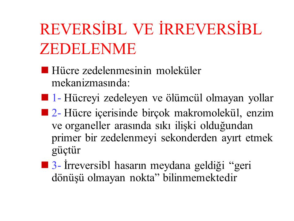REVERSİBL VE İRREVERSİBL ZEDELENME