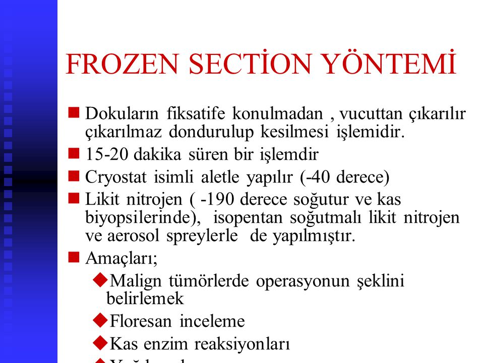 FROZEN SECTİON YÖNTEMİ