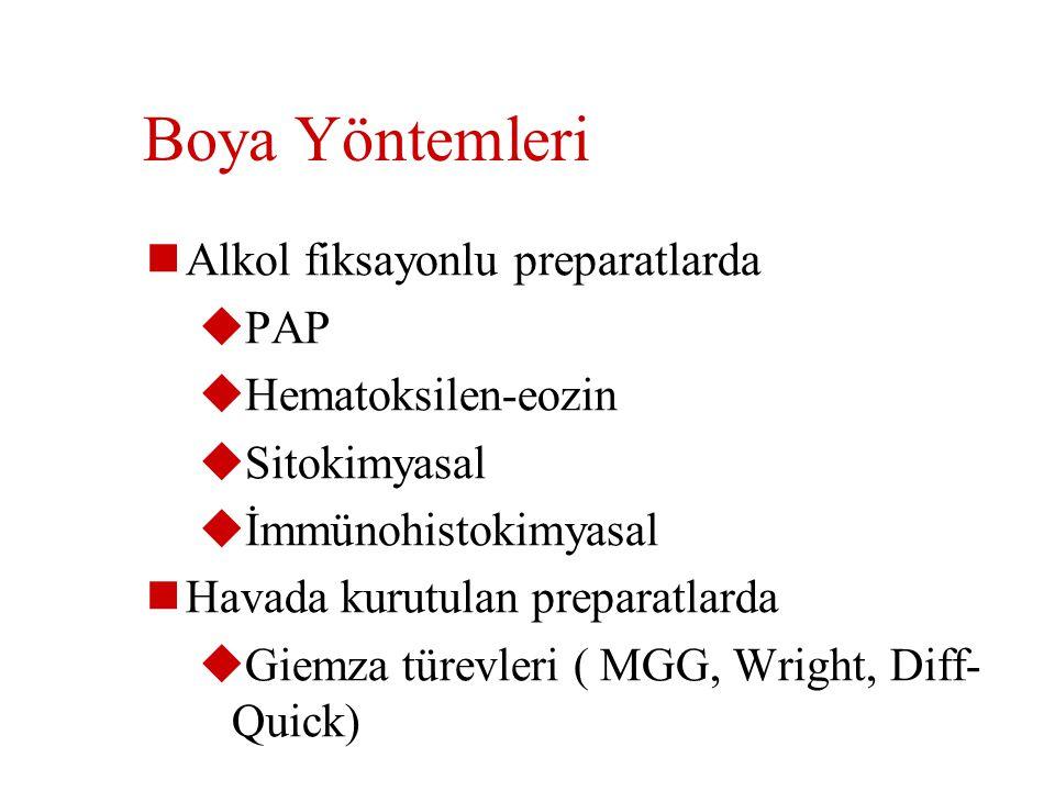 Boya Yöntemleri Alkol fiksayonlu preparatlarda PAP Hematoksilen-eozin