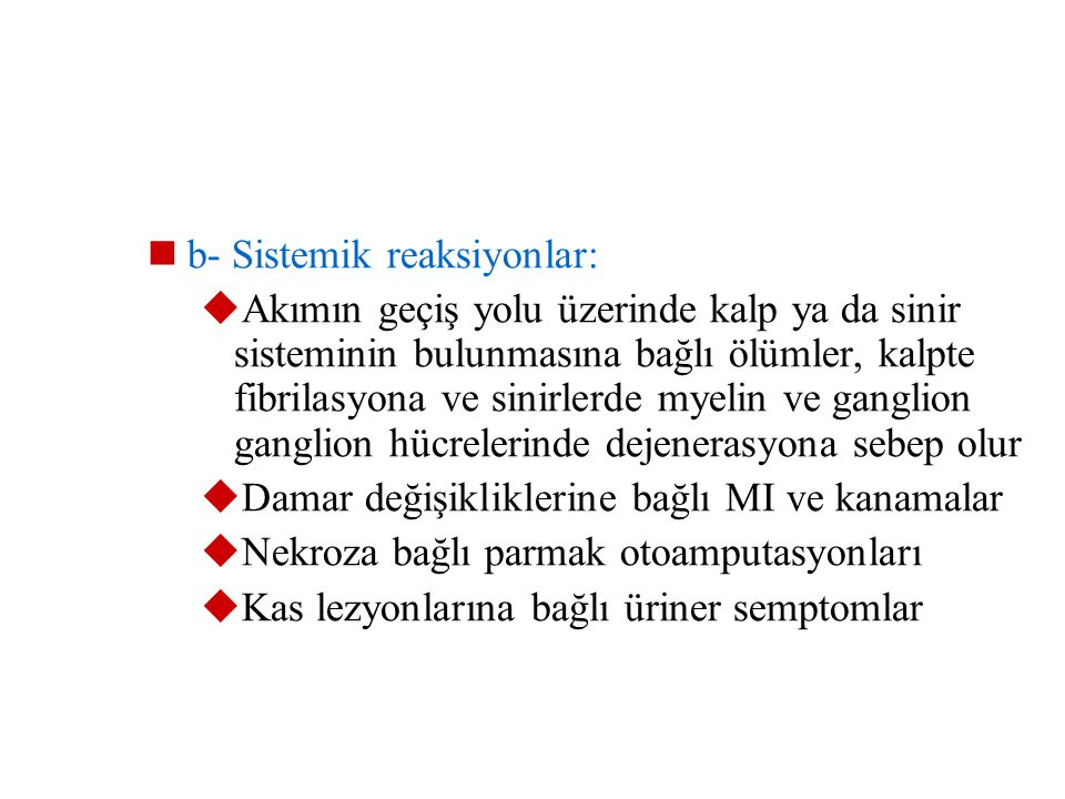 b- Sistemik reaksiyonlar: