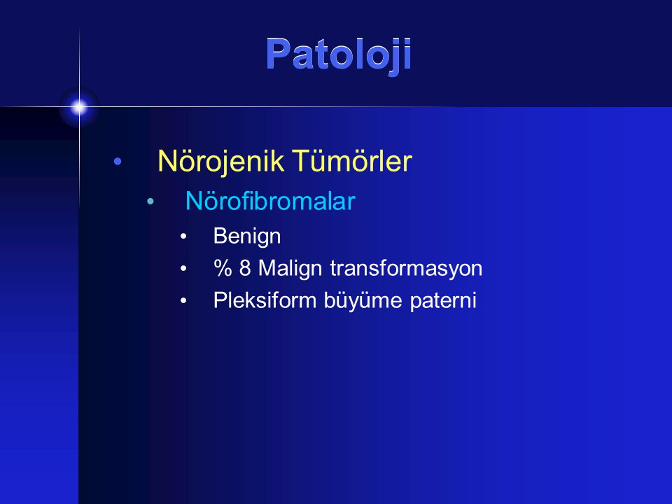 Patoloji Nörojenik Tümörler Nörofibromalar Benign
