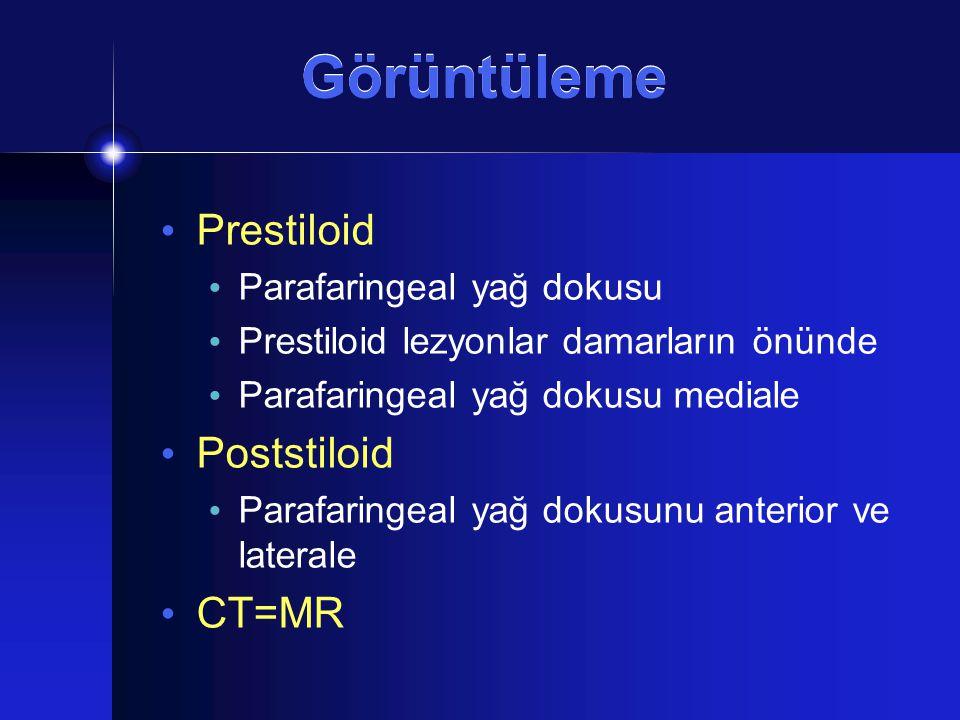 Görüntüleme Prestiloid Poststiloid CT=MR Parafaringeal yağ dokusu