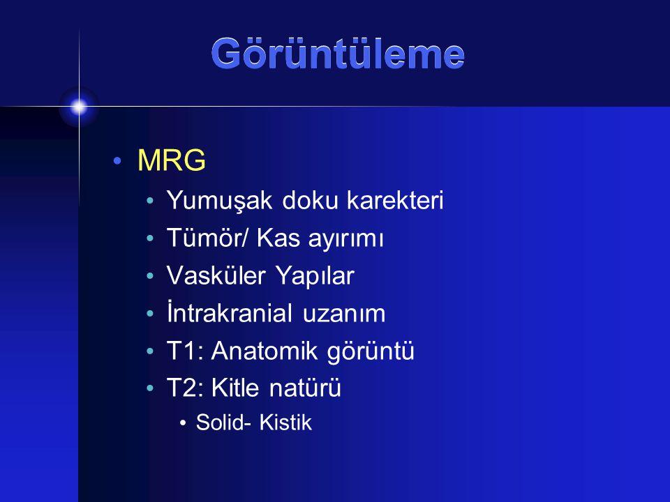 Görüntüleme MRG Yumuşak doku karekteri Tümör/ Kas ayırımı