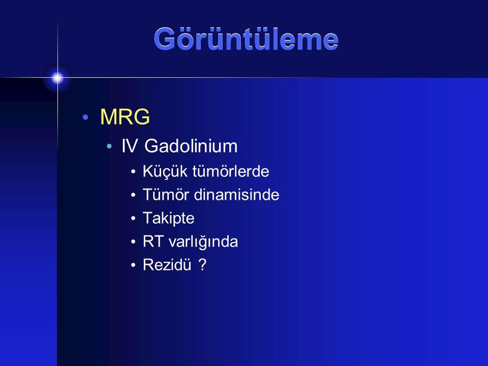 Görüntüleme MRG IV Gadolinium Küçük tümörlerde Tümör dinamisinde