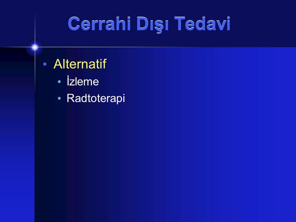 Cerrahi Dışı Tedavi Alternatif İzleme Radtoterapi