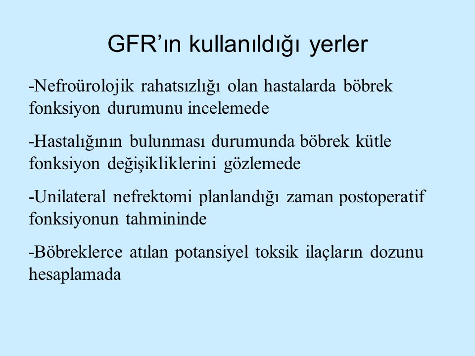 GFR'ın kullanıldığı yerler