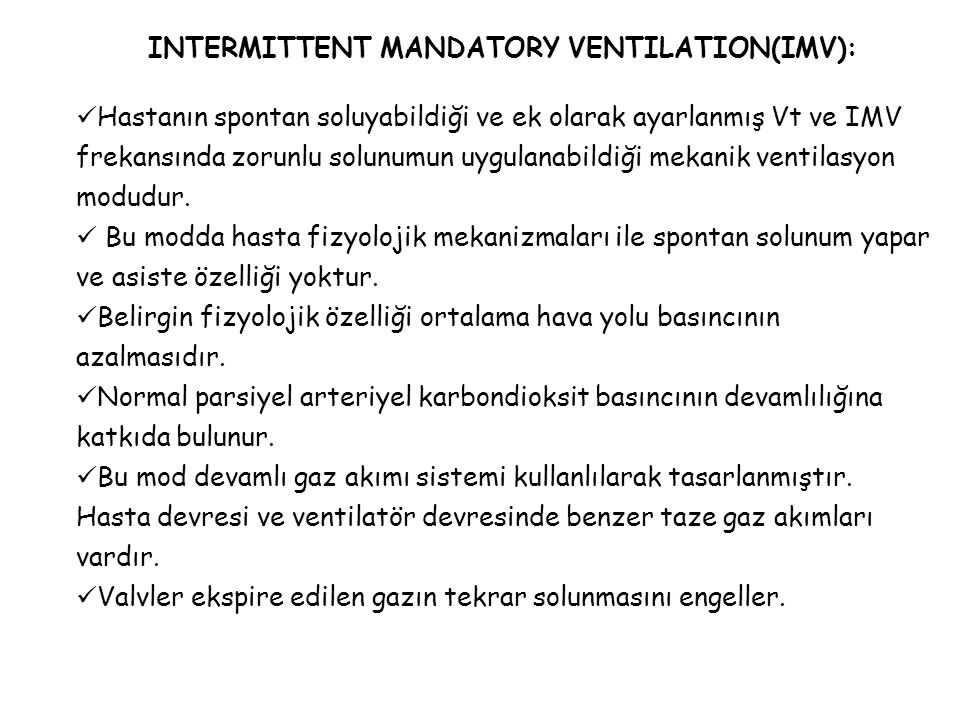 INTERMITTENT MANDATORY VENTILATION(IMV):